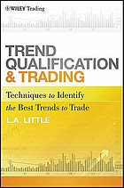 Trend qualification and trading : techniques to identify the best trends to trade