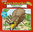 The magic school bus spins a web : a book about spiders