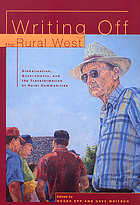 Writing off the rural West : globalization, governments and the transformation of rural communities