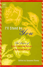 I'll stand by you : selected letters of Sylvia Townsend Warner and Valentine Ackland, with narrative by Sylvia Townsend Warner
