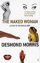 The naked woman : a study of the female body