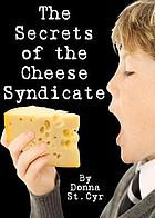 The secrets of the Cheese Syndicate