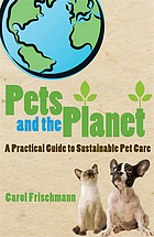 Pets and the planet : a practical guide to sustainable pet care