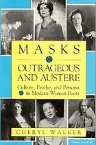 Masks outrageous and austere : culture, psyche, and persona in modern women poets