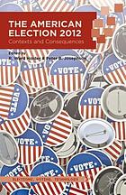 The American election 2012 : contexts and consequences