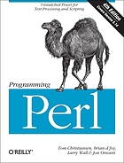 Programming Perl : [unmatched power for text processing and scripting ; covers version 5.14]