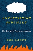 Entertaining judgment : the afterlife in popular imagination