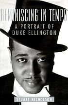 Reminiscing in tempo : a portrait of Duke Ellington