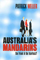 Australia's mandarins : the frank and the fearless?