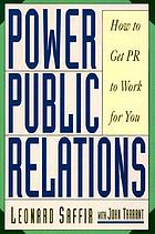 Power public relations : how to get PR to work for you
