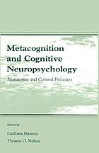 Metacognition and cognitive neuropsychology : monitoring and control processes