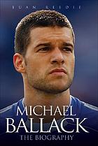 Michael Ballack : the biography