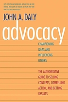 Advocacy : championing ideas and influencing others