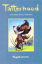 Tatterhood : and other feisty folk tales