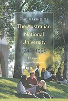 The making of the Australian National University : 1946-1996