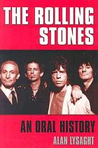 The Rolling Stones : an oral history