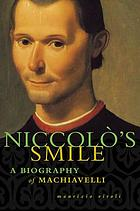 Niccolò's smile : a biography of Machiavelli