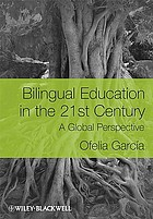 Bilingual education in the 21st century : a global perspective