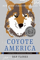 Coyote America : a natural and supernatural history