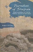 Narratives of diaspora : representations of Asia in Chinese American literature