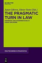The pragmatic turn in law : inference and interpretation in legal discourse
