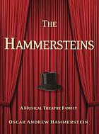 The Hammersteins : a musical theatre family