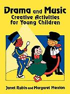 Drama and music : creative activities for young children