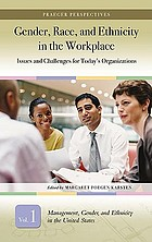 Gender, race, and ethnicity in the workplace : issues and challenges for today's organizations