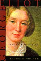 George Eliot : the last Victorian