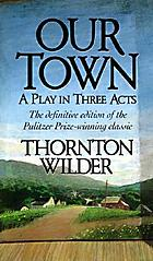 Our town, a play in three acts
