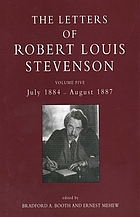 The Letters of Robert Louis Stevenson. Volume five, July 1884-August 1887