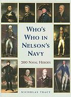 Who's who in Nelson's Navy : 200 naval heroes