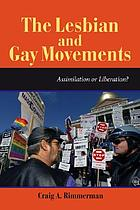 The Lesbian and Gay Movements: Assimilation or Liberation cover image