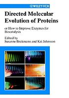 Directed molecular evolution of proteins, or, How to improve enzymes for biocatalysis