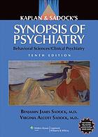 Kaplan & Sadock's synopsis of psychiatry : behavioral sciences/clinical psychiatry