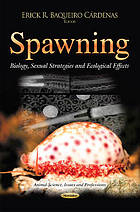 Spawning : biology, sexual strategies and ecological effects