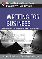 Writing for business : expert solutions to everyday challenges.
