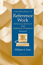 Introduction to reference work. Vol. 2 : reference services and reference processes