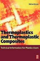 Thermoplastics and thermoplastic composites : technical information for plastics users