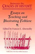 Between the cracks of history : essays on teaching and illustrating folklore