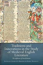 Traditions and innovations in the study of Medieval English literature : the influence of Derek Brewer
