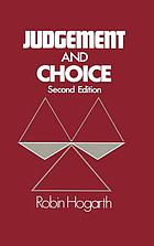 Judgement and choice : the psychology of decision