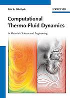 Computational thermo-fluid dynamics : in materials science and engineering