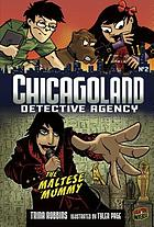 The Chicagoland detective agency #2 : the Maltese mummy