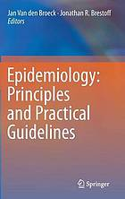 Epidemiology : principles and practical guidelines