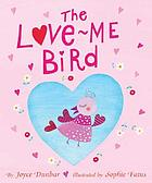 The Love-Me bird