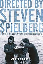 Directed by Steven Spielberg : poetics of the contemporary Hollywood blockbuster