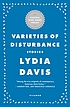 Varieties of disturbance : stories by  Lydia Davis