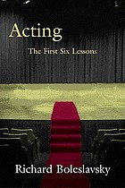 Acting, the first six lessons.