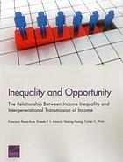 Inequality and opportunity : the relationship between income inequality and intergenerational transmission of income